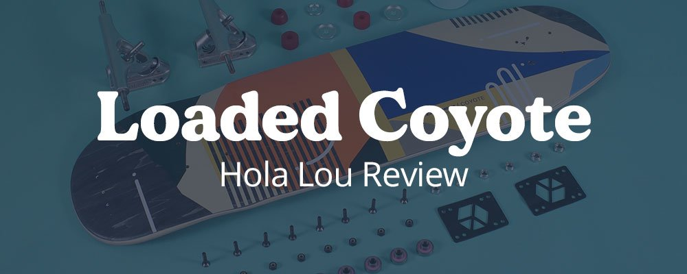 loaded coyote hola lou review
